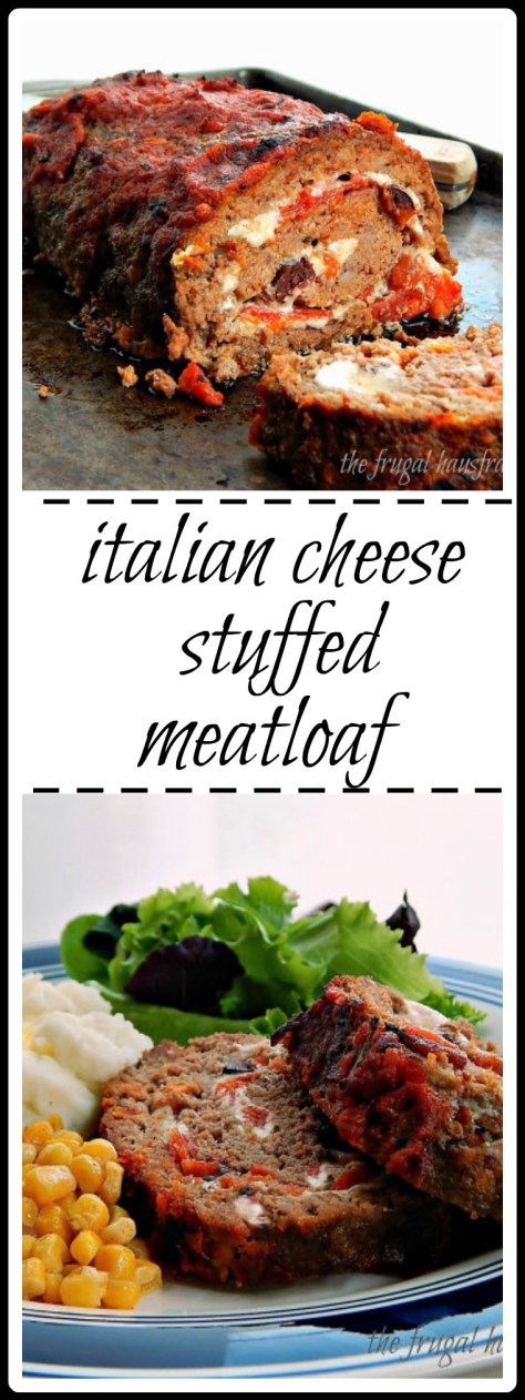 Italian Cheese Stuffed Meatloaf: So good & you can put just about anything you want in it! Fresh Mozz makes it so ooey & good
