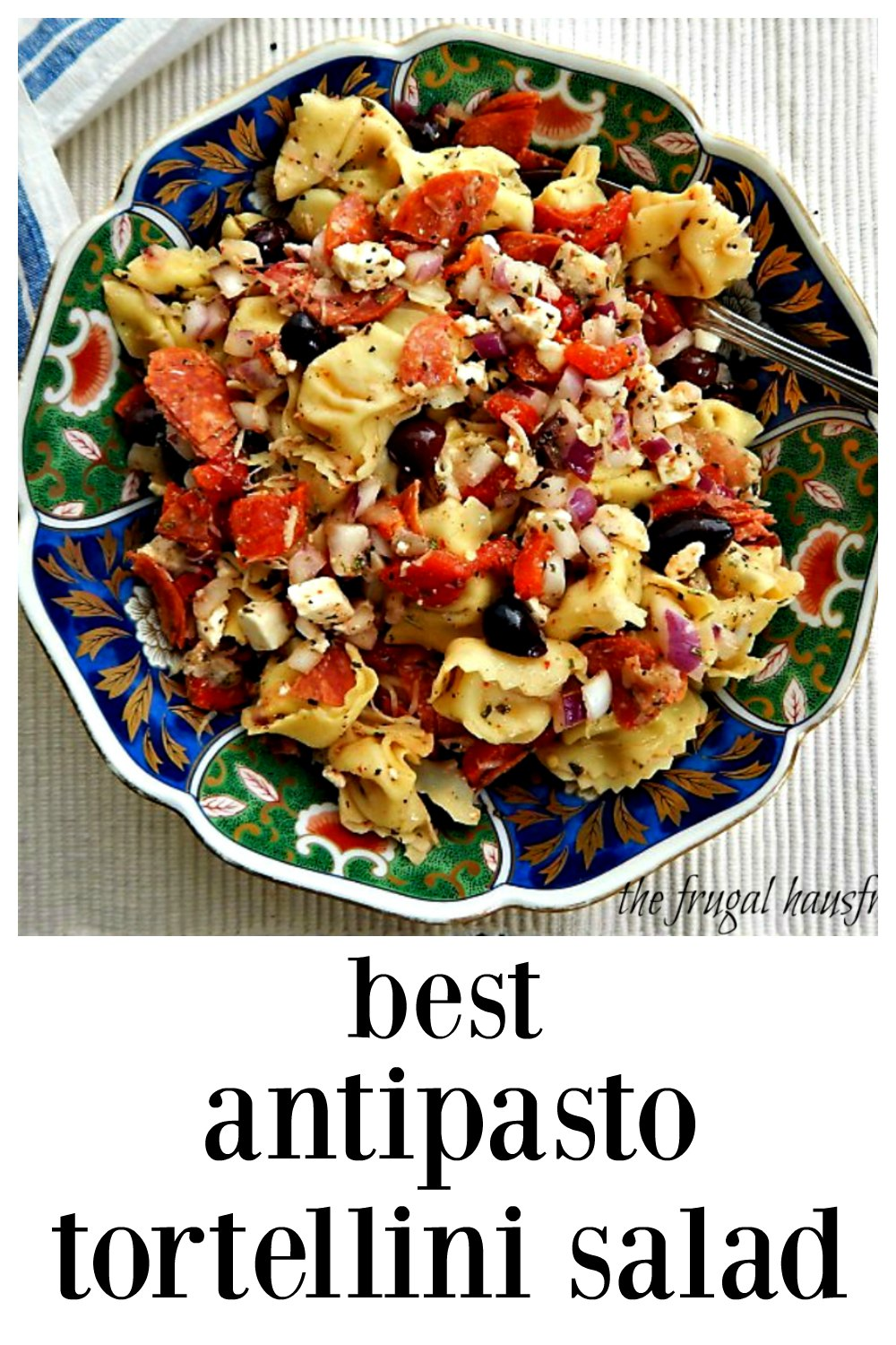 This loaded and amped up Tortellini Antipasto Salad is the one you'll want to bring to any party! There area lot of suggestions to make the BEST pasta salad, ever! You'll want to share the recipe - everyone will want it. #PastaSalad #TortelliniPastaSalad #SummerSalads #Tortellini