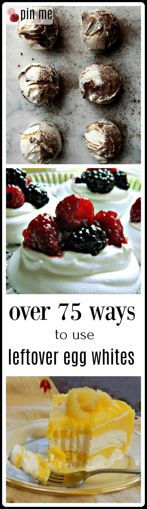 Over 75 ways to use leftover egg wihites and they aren't all sweet and they aren't all breakfast!!
