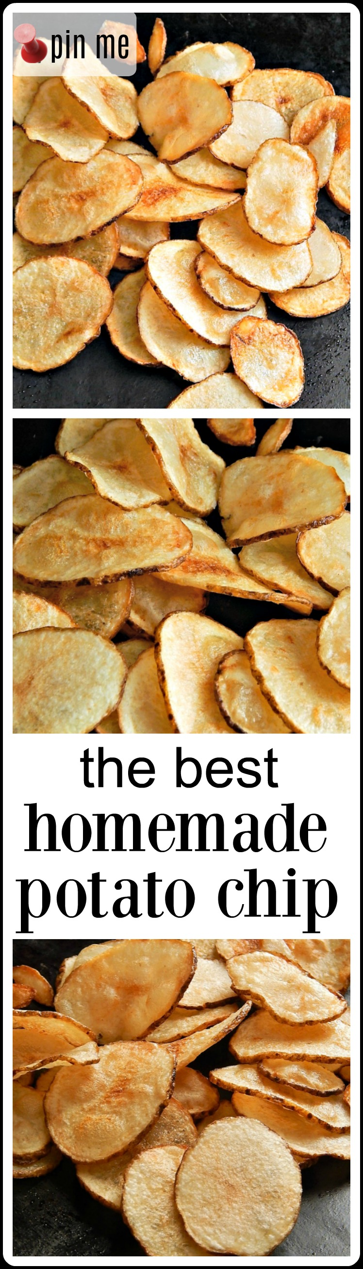 The Best Homemade Potato Chip. If you haven't ever had a home-made potato chip, you just haven't lived. Homemade potato chips are warm, crispy crunchy deliciousness. These are brined and twice-fried.