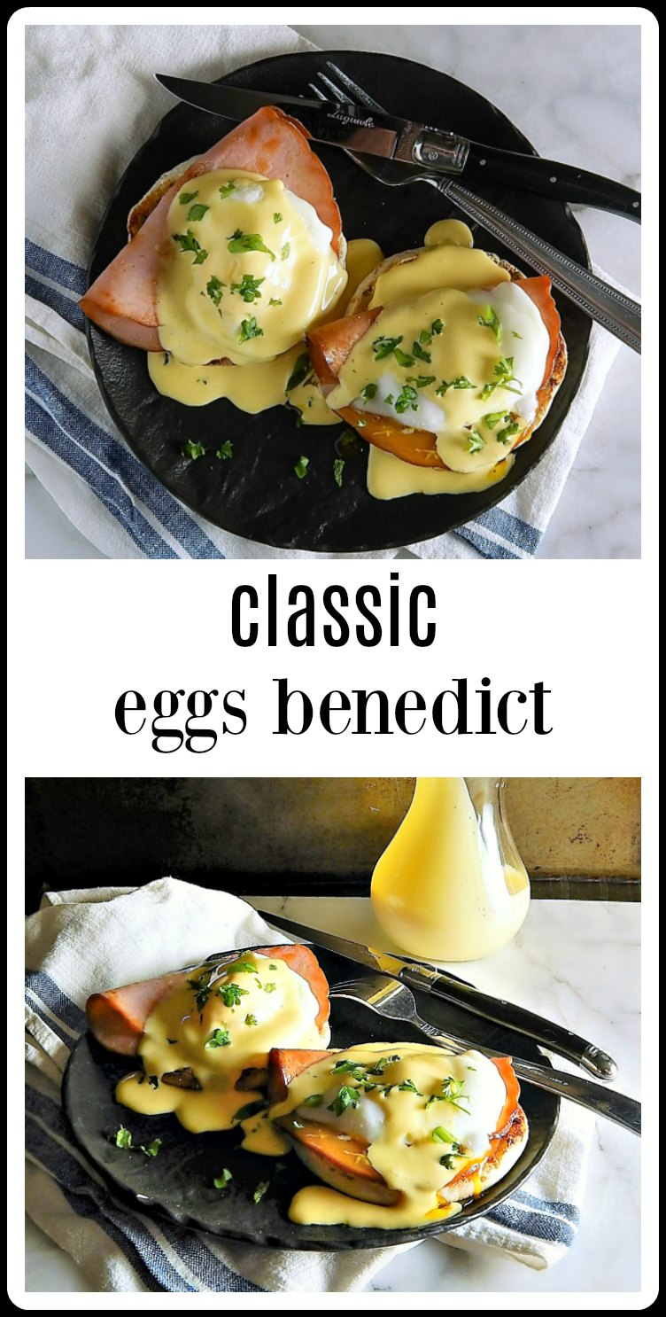 Classic Eggs Benedict. The big secret is how easy it is. Eggs over English muffins & ham, napped with Hollandaise. I'll show you how to juggle it all to get it to the table. #ClassicEggsBenedict #EggsBenedict
