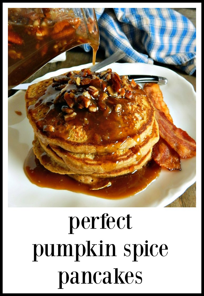 These Perfect Pumpkin Spice Pancakes might just rock your world. Especially is served with Bacon Pecan Syrup. Just sayin. #PerfectPumpkinSpicePancakes #PumpkinPancakes #PumpkinSpicePancakes
