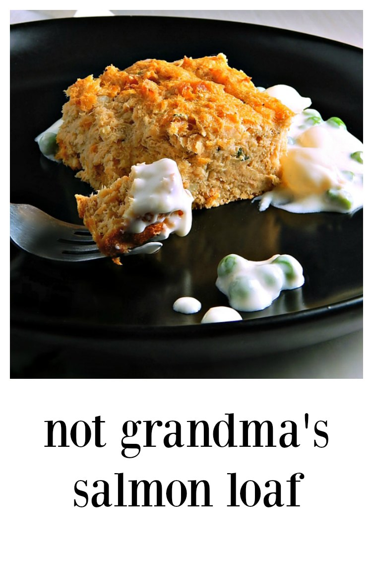 Not Grandma's Salmon Loaf - this is the recipe that will win you over - scrumptious!