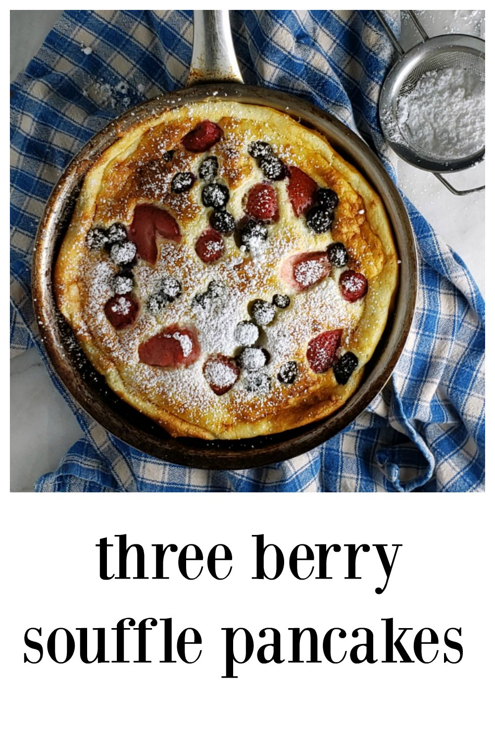 Berry Souffle Pancakes are light and airy perfection. The pancake is gorgeous and the berries transform to jammy deliciousness. #SoufflePancake #BerrySoufflePancakes #BreakfastRecipe #BrunchRecipe