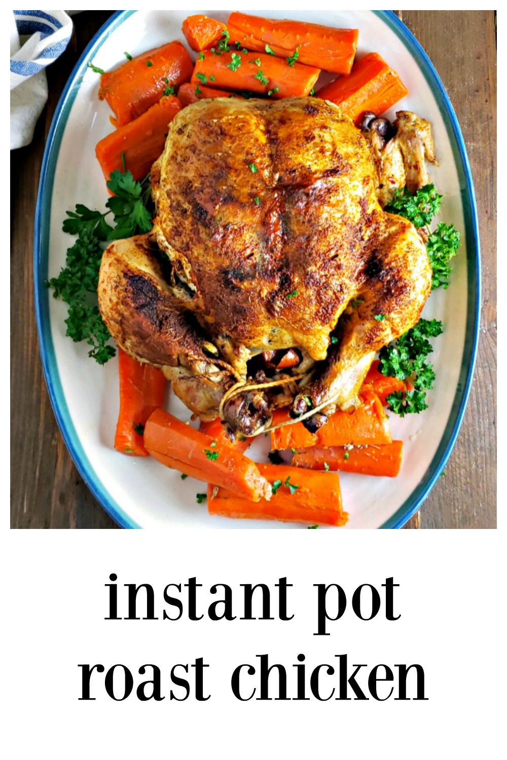 Instant Pot Roasted Chicken is the BEST way to get a delish, flavorful chicken and it's so easy it's pretty much a toss in the pot no brainer recipe! Broil quickly for crispiest skin ever! #InstantPotChicken #InstantPotRoastChicken #InstantPotRotisserieChicken #EasyInstantPotChicken #EasyInstantPotRecipe #InstantPotRecipe #InstantPotRoastedChicken