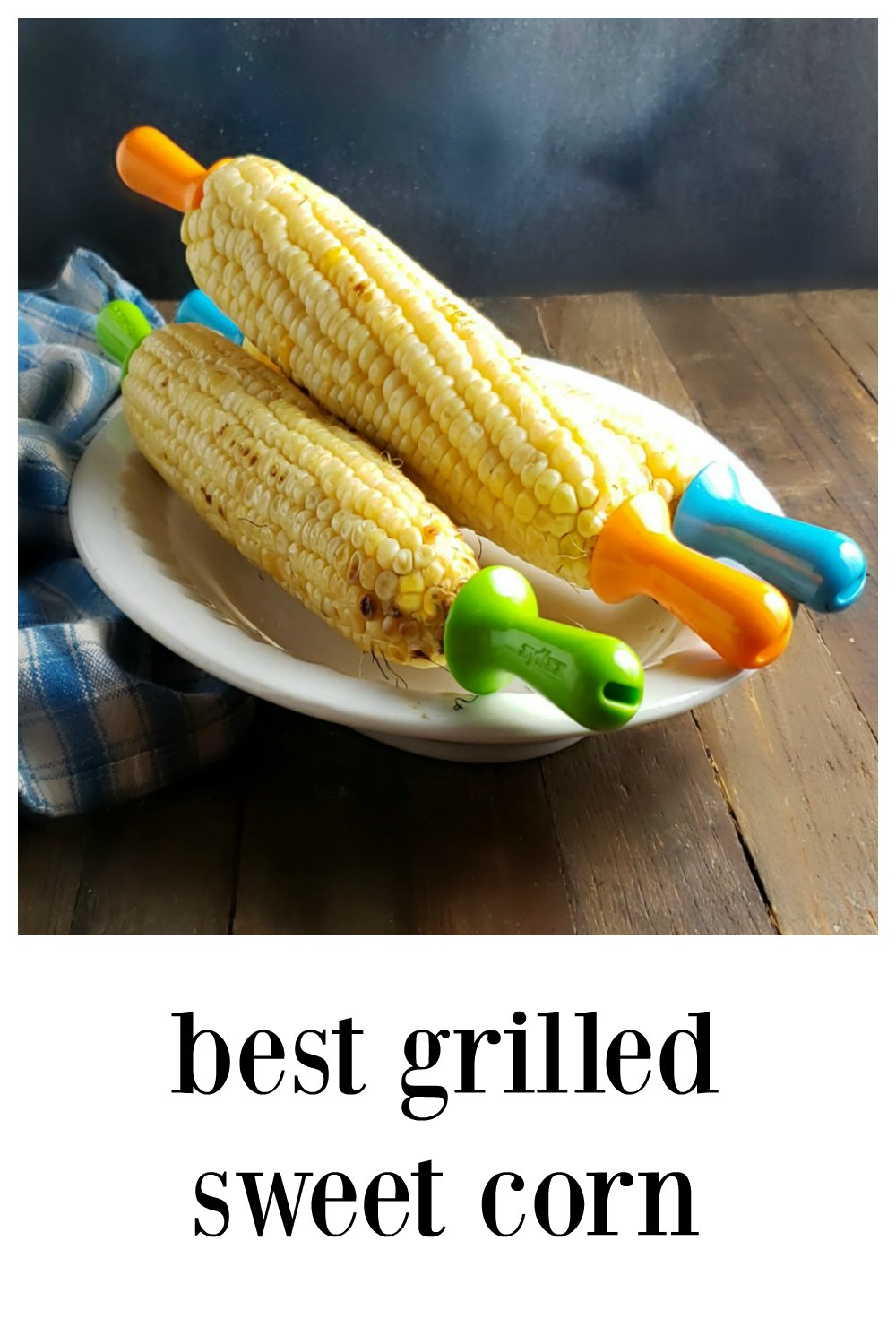 Best Grilled Sweet Corn - there is a little secret and its soo easy! Beautiful, smoky, tender sweet corn is in reach, even on the grill. No more chewy grilled corn #SweetCorn #GrilledSweetCorn #SweetCornOnTheGrill, #BrinedSweetCorn #GrilledCorn