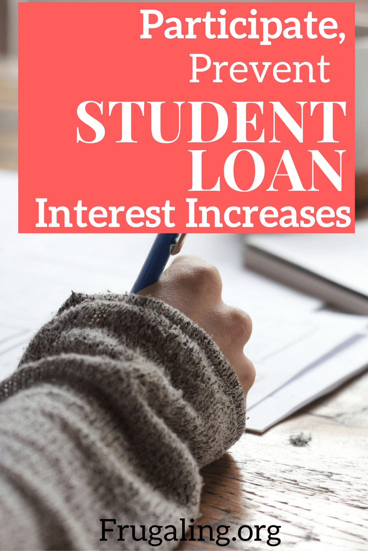Participate, Prevent Student Loan Interest Increases. Student loans and the interest associated are stemming home, car, and retirement savings for an entire generation.