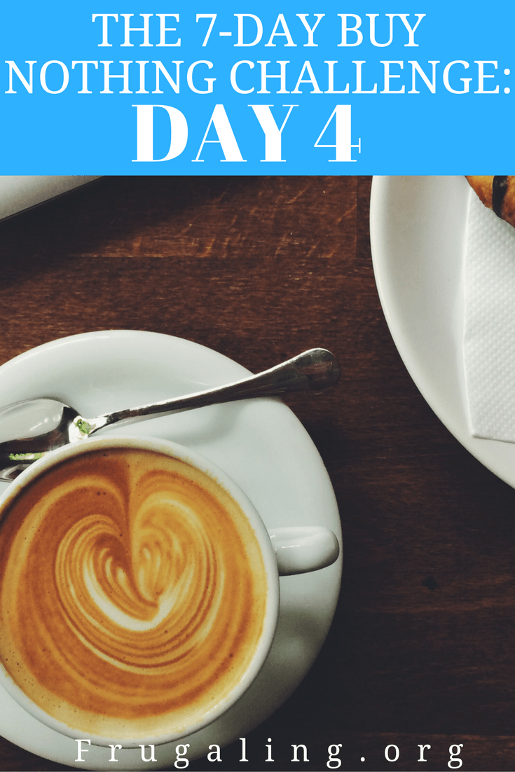 The 7-Day Buy Nothing Challenge: Day 4
