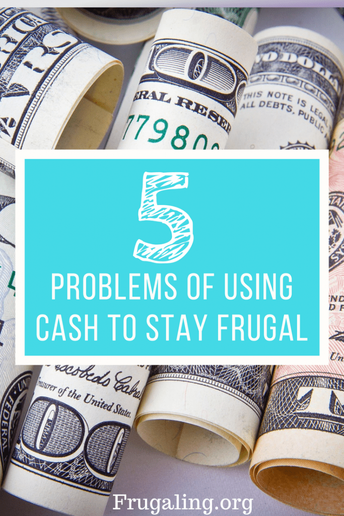 5 Problems Of Using Cash To Stay Frugal