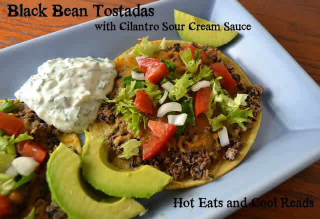 Black Bean Tostadas with Cilantro Sour Cream by Hot Eats and Cool Reads
