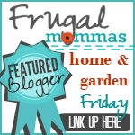 Frugal Mommas Friday Home Linkup
