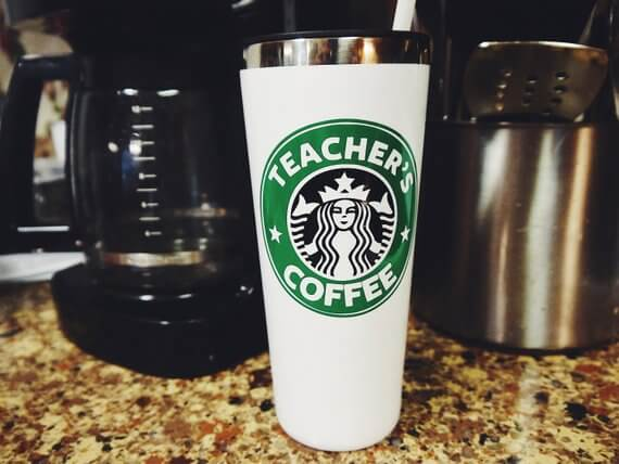 Teacher's Starbucks Inspired Coffee Tumbler