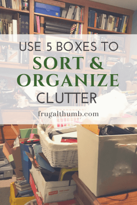 Use 5 Boxes to Sort and Organize Clutter
