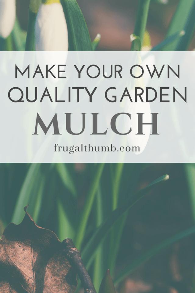 Make your own quality flower garden mulch