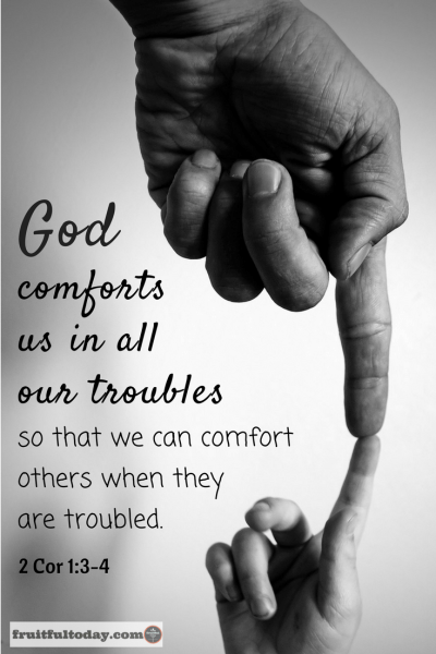 "Pinterest image of 2 Corintinans 1:3-4, ""God comforts us in all our troubles so that we can comfort others when they are troubled."""