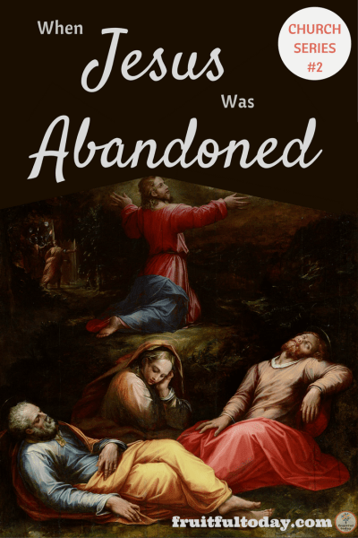 Jesus was abandoned. Pinterest image for saving or sharing this post.