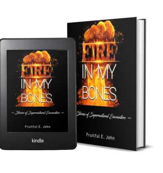 Stories of supernatural encounters - fire in my bones