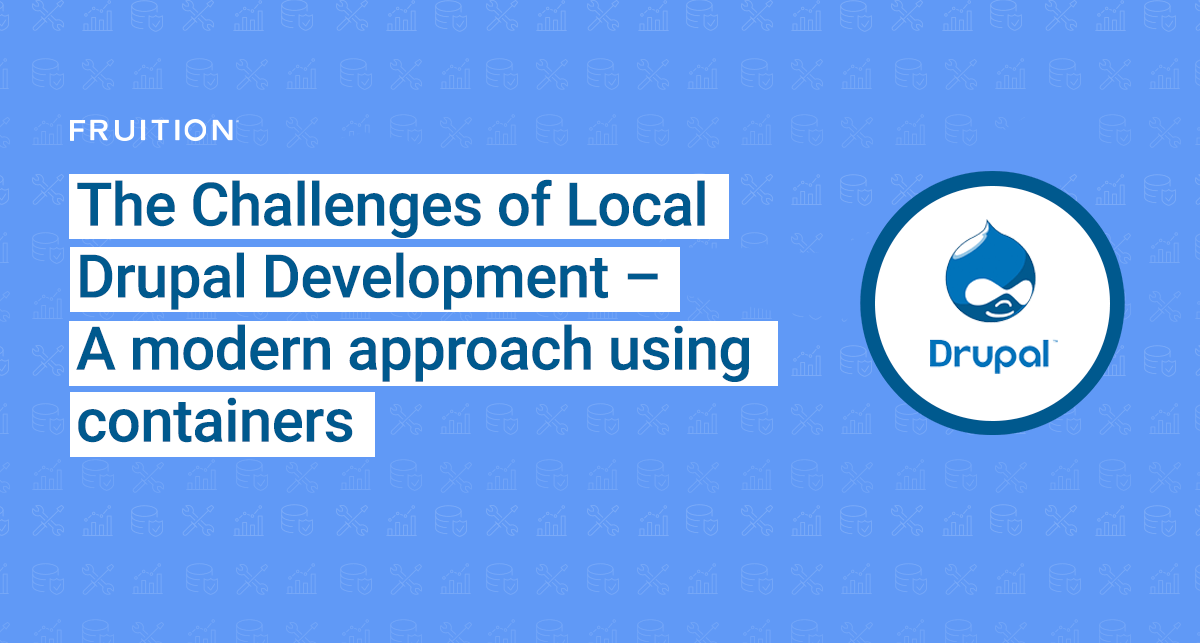See their website for more rate information. The Challenges Of Local Drupal Development A Modern Approach Using Containers Fruition