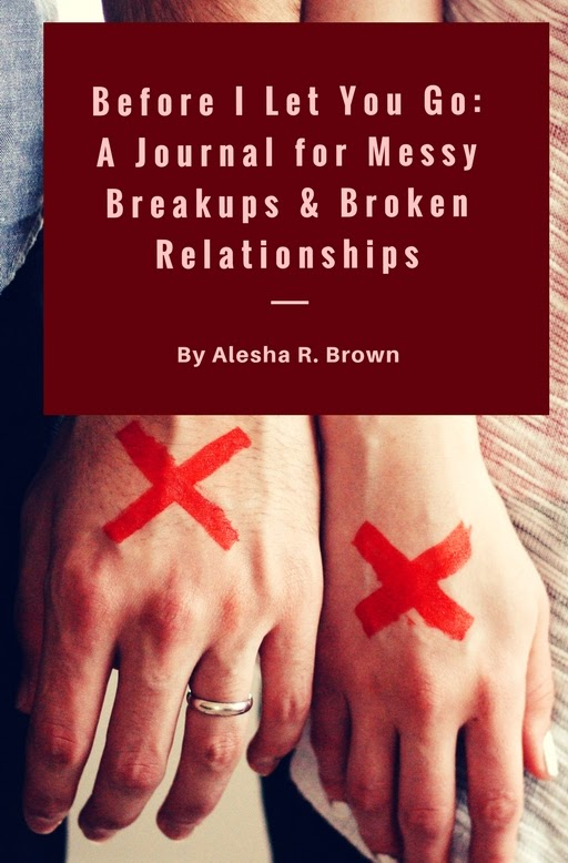 A Journal for messy breakups and broken Relationships