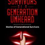 Survivors of a Generation Unheard