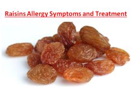 Raisins Allergy Symptoms and Treatment