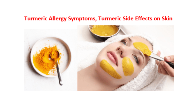 Turmeric allergy symptoms, Can you be allergic to Turmeric