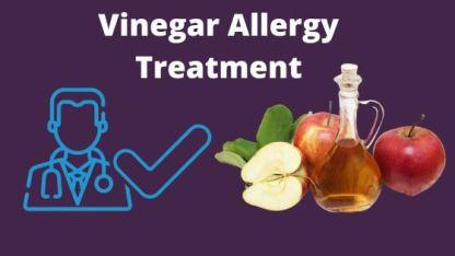Vinegar Allergy Treatment