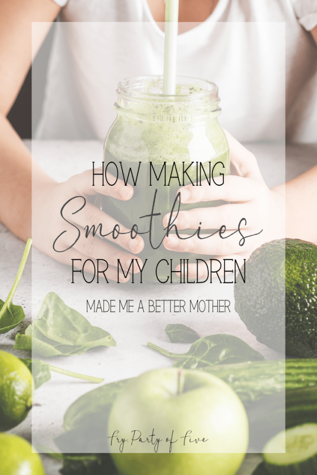 How Making Smoothies For My Children Made Me A Better Mom