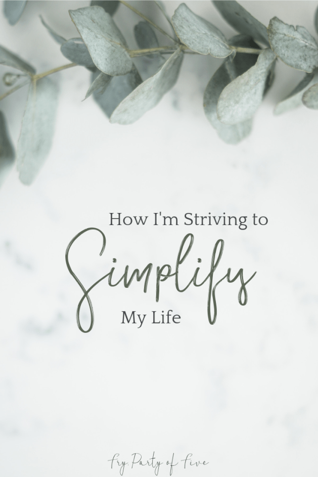 Striving to Simplify My Life