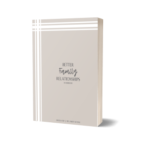 Better Family Relationships Workbook