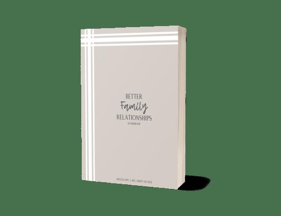Better Family Relationships Workbook