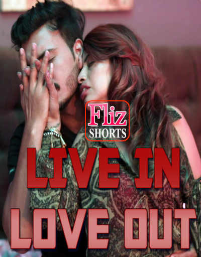 18+ Live In Love Out 2021 Flizmovies Hindi Short Film 720p HDRip 400MB Download