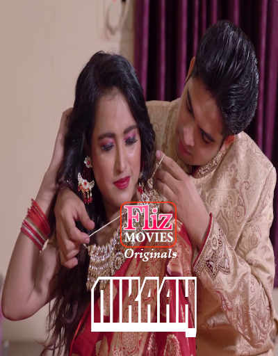18+ Nikaah 2021 Hindi S01E04 Flizmovies Web Series 720p HDRip 250MB Download