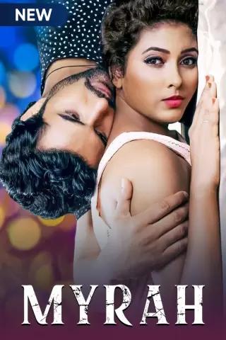 Download Myrah 2021 S01 Hindi Complete MX Original Web Series 480p HDRip 370MB