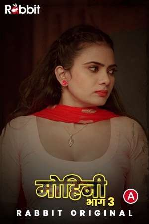 18+ Mohini 2021 S03 RabbitMovies Original Hindi Complete Web Series 720p HDRip 450MB Download