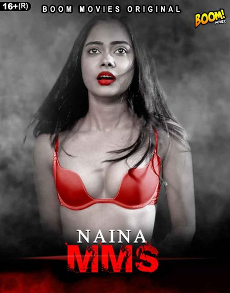 Naina MMS 2021 BoomMovies Originals Hindi Short Film 720p HDRip 170MB Download