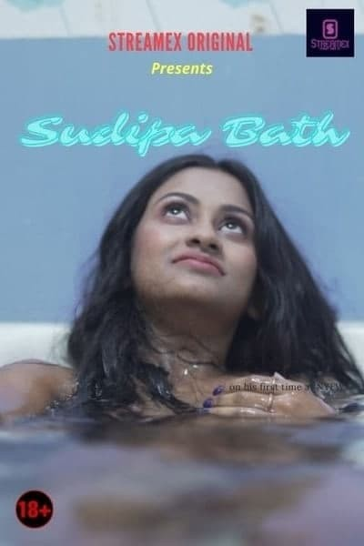 (18+) Sudipa Bath 2021 Hindi Streamex Originals Short Film 720p HDRip 60MB Download