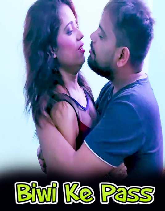 Biwi Ke Pass 2 2021 XPrime UNCUT Hindi Short Film 720p HDRip 140MB Download