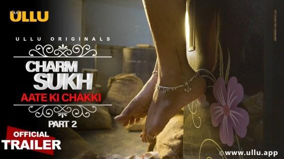 Download Aate Ki Chakki (Part 2) Charmsukh 2021 Hindi Ullu Originals Web Series Official Trailer 1080p HDRip