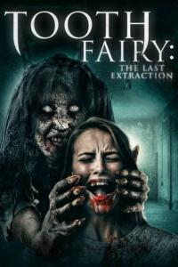 Tooth Fairy The Last Extraction 2021 English 720p HDRip ESub 800MB Download