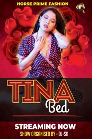 18+ Tina Bed (2021) HorsePrime Originals Hindi Video 720p UNRATED HDRip 110MB Download