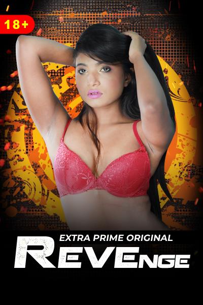 (18+)Revenge 2021 ExtraPrime Originals Bengali Short Film 720p HDRip 100MB Download