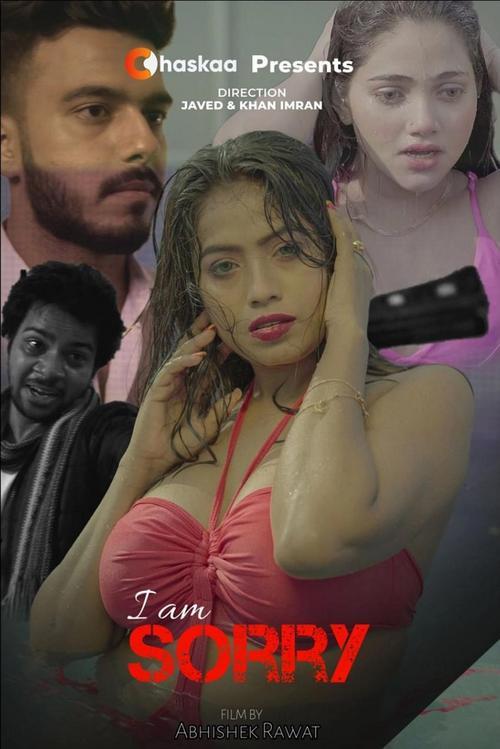 18+I Am Sorry 2021 OChaskaa Originals Hindi Short Film 720p HDRip 240MB Download