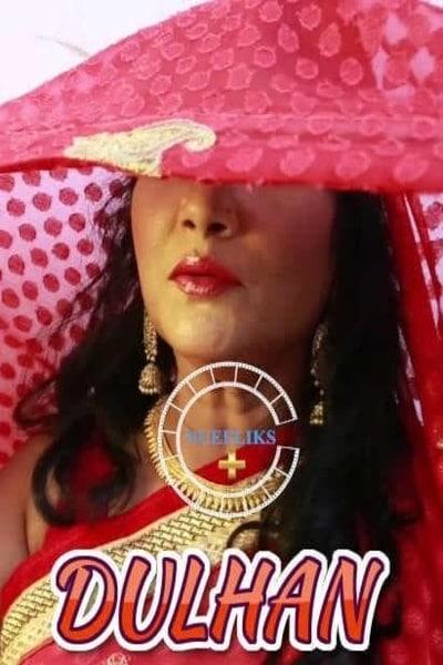 Download Dulhan 2021 Nuefliks Originals Hot Video UNRATED 720p HDRip 90MB
