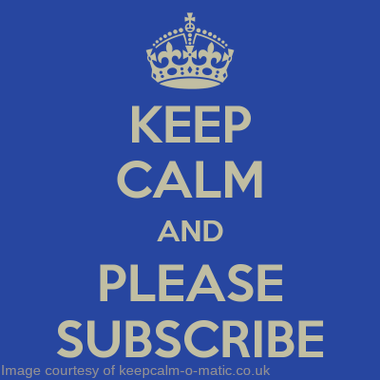 Keep calm and please subscribe