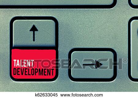 Handwriting text writing Talent Development. Concept meaning Building Skills Abilities Improving Potential Leader Stock Photography | k62633045 ...