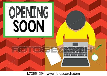 Word writing text Opening Soon. Business concept for Going to be available or accessible in public anytime shortly Upper view young man sitting ...