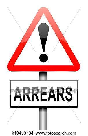 Stock Photo of Arrears concept. k10458734 - Search Stock Images, and Clipart Photos - k10458734.jpg