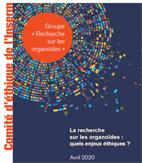 Comité Ethique de l'INSERM- la recherche sur les organoides : quels enjeux éthiques?