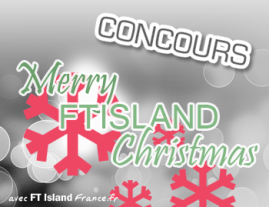 Merry FTISLAND Christmas concours 2013